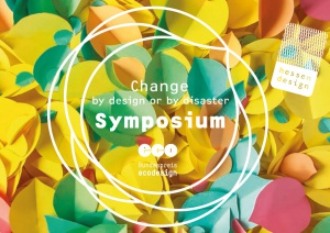 "Flyer Symposium ""Change by design or by disaster"""